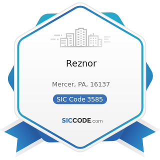 Reznor - SIC Code 3585 - Air-Conditioning and Warm Air Heating Equipment and Commercial and...