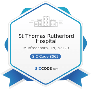 St Thomas Rutherford Hospital - SIC Code 8062 - General Medical and Surgical Hospitals