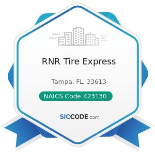 RNR Tire Express - NAICS Code 423130 - Tire and Tube Merchant Wholesalers