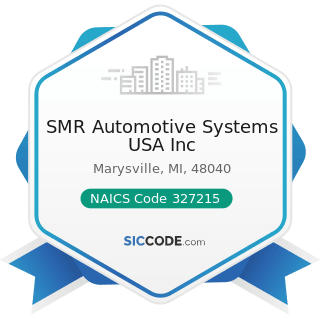 SMR Automotive Systems USA Inc - NAICS Code 327215 - Glass Product Manufacturing Made of...