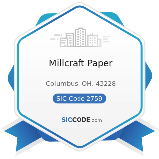 Millcraft Paper - SIC Code 2759 - Commercial Printing, Not Elsewhere Classified