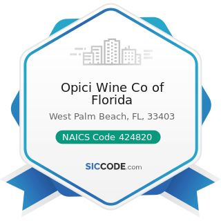 Opici Wine Co of Florida - NAICS Code 424820 - Wine and Distilled Alcoholic Beverage Merchant...