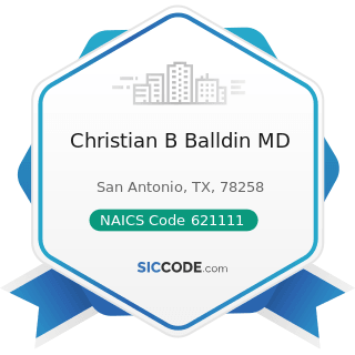 Christian B Balldin MD - NAICS Code 621111 - Offices of Physicians (except Mental Health...