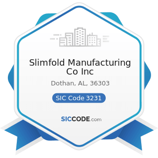 Slimfold Manufacturing Co Inc - SIC Code 3231 - Glass Products, Made of Purchased Glass