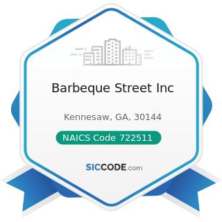 Barbeque Street Inc - NAICS Code 722511 - Full-Service Restaurants
