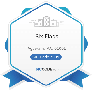 Six Flags - SIC Code 7999 - Amusement and Recreation Services, Not Elsewhere Classified