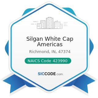 Silgan White Cap Americas - NAICS Code 423990 - Other Miscellaneous Durable Goods Merchant...