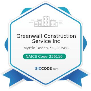 Greenwall Construction Service Inc - NAICS Code 236116 - New Multifamily Housing Construction...