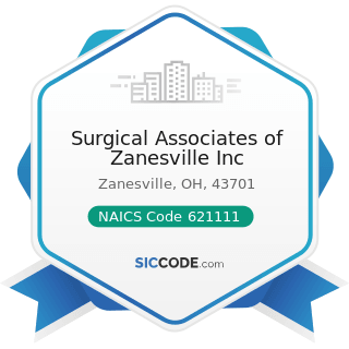 Surgical Associates of Zanesville Inc - NAICS Code 621111 - Offices of Physicians (except Mental...