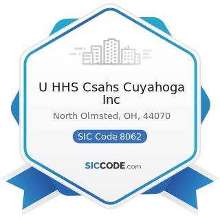 U HHS Csahs Cuyahoga Inc - SIC Code 8062 - General Medical and Surgical Hospitals