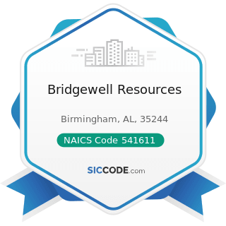 Bridgewell Resources - NAICS Code 541611 - Administrative Management and General Management...