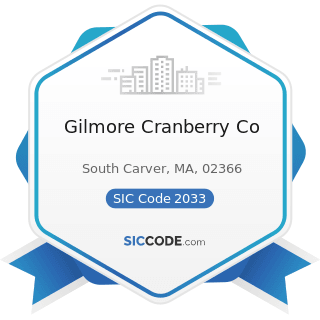 Gilmore Cranberry Co - SIC Code 2033 - Canned Fruits, Vegetables, Preserves, Jams, and Jellies