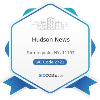 Hudson News - SIC Code 2721 - Periodicals: Publishing, or Publishing and Printing