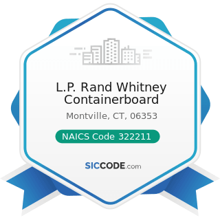 L.P. Rand Whitney Containerboard - NAICS Code 322211 - Corrugated and Solid Fiber Box...