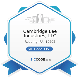 Cambridge Lee Industries, LLC - SIC Code 3351 - Rolling, Drawing, and Extruding of Copper