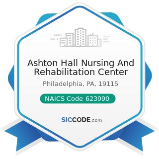 Ashton Hall Nursing And Rehabilitation Center - NAICS Code 623990 - Other Residential Care...