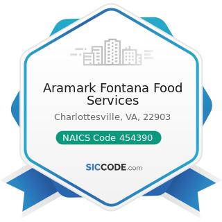 Aramark Fontana Food Services - NAICS Code 454390 - Other Direct Selling Establishments
