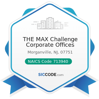 THE MAX Challenge Corporate Offices - NAICS Code 713940 - Fitness and Recreational Sports Centers