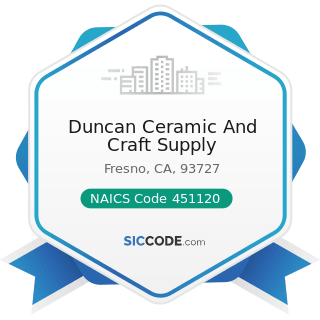 Duncan Ceramic And Craft Supply - NAICS Code 451120 - Hobby, Toy, and Game Stores