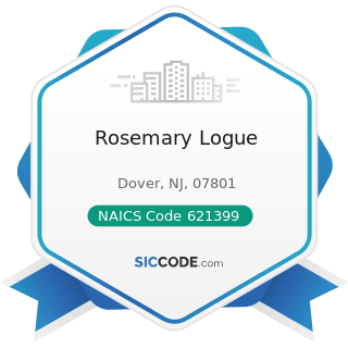 Rosemary Logue - NAICS Code 621399 - Offices of All Other Miscellaneous Health Practitioners