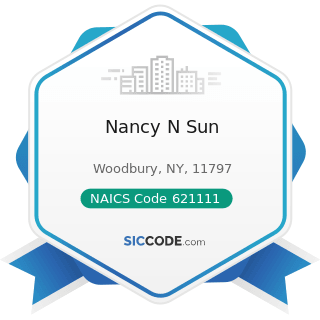 Nancy N Sun - NAICS Code 621111 - Offices of Physicians (except Mental Health Specialists)