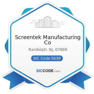 Screentek Manufacturing Co - SIC Code 5039 - Construction Materials, Not Elsewhere Classified