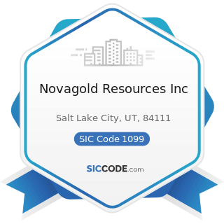 Novagold Resources Inc - SIC Code 1099 - Miscellaneous Metal Ores, Not Elsewhere Classified