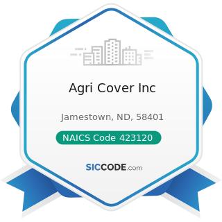 Agri Cover Inc - NAICS Code 423120 - Motor Vehicle Supplies and New Parts Merchant Wholesalers