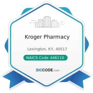 Kroger Pharmacy - NAICS Code 446110 - Pharmacies and Drug Stores