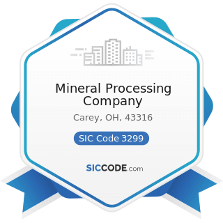 Mineral Processing Company - SIC Code 3299 - Nonmetallic Mineral Products, Not Elsewhere...