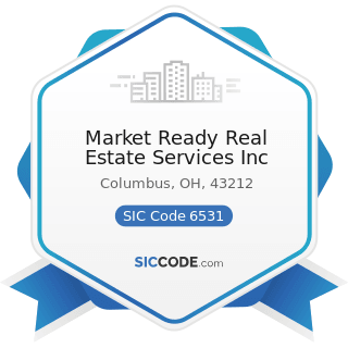 Market Ready Real Estate Services Inc - SIC Code 6531 - Real Estate Agents and Managers