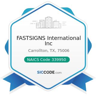 FASTSIGNS International Inc - NAICS Code 339950 - Sign Manufacturing