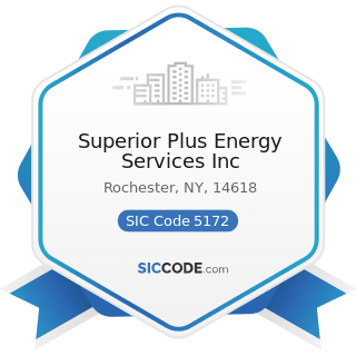Superior Plus Energy Services Inc - SIC Code 5172 - Petroleum and Petroleum Products...