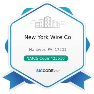 New York Wire Co - NAICS Code 423510 - Metal Service Centers and Other Metal Merchant Wholesalers