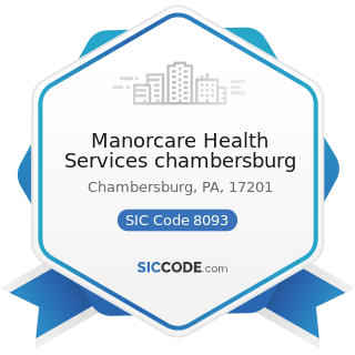 Manorcare Health Services chambersburg - SIC Code 8093 - Specialty Outpatient Facilities, Not...