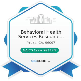 Behavioral Health Services Resource Center of Siskiyou County - NAICS Code 921120 - Legislative...