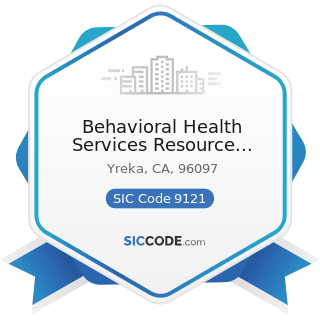 Behavioral Health Services Resource Center of Siskiyou County - SIC Code 9121 - Legislative...