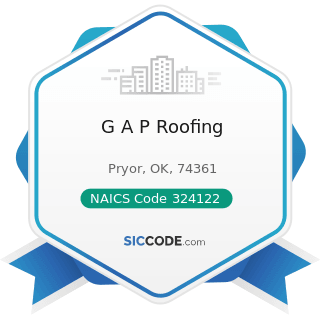 G A P Roofing - NAICS Code 324122 - Asphalt Shingle and Coating Materials Manufacturing