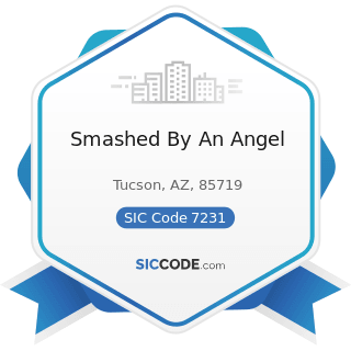 Smashed By An Angel - SIC Code 7231 - Beauty Shops
