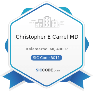 Christopher E Carrel MD - SIC Code 8011 - Offices and Clinics of Doctors of Medicine