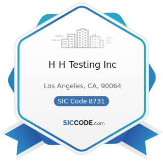H H Testing Inc - SIC Code 8731 - Commercial Physical and Biological Research