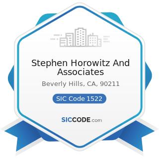 Stephen Horowitz And Associates - SIC Code 1522 - General Contractors-Residential Buildings,...