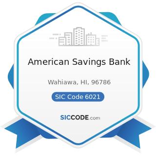 American Savings Bank - SIC Code 6021 - National Commercial Banks