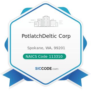 PotlatchDeltic Corp - NAICS Code 113310 - Logging