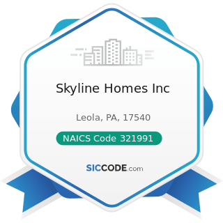 Skyline Homes Inc - NAICS Code 321991 - Manufactured Home (Mobile Home) Manufacturing