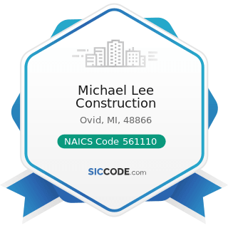Michael Lee Construction - NAICS Code 561110 - Office Administrative Services