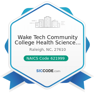 Wake Tech Community College Health Science Center - NAICS Code 621999 - All Other Miscellaneous...
