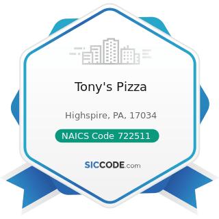 Tony's Pizza - NAICS Code 722511 - Full-Service Restaurants