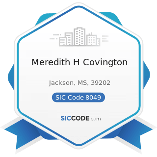 Meredith H Covington - SIC Code 8049 - Offices and Clinics of Health Practitioners, Not...