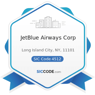 JetBlue Airways Corp - SIC Code 4512 - Air Transportation, Scheduled